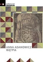 Wątpia Anny Adamowicz Recenzja Portal Pisarski